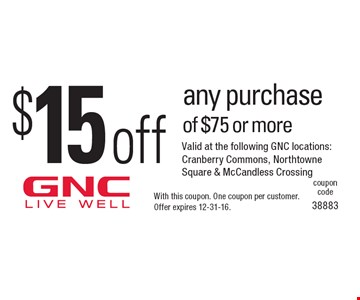 $15 off any purchase of $75 or more. With this coupon. One coupon per customer. Offer expires 12-31-16.