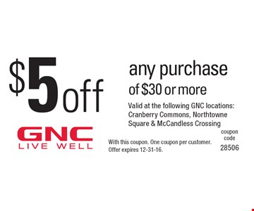 $5 off any purchase of $30 or more. With this coupon. One coupon per customer. Offer expires 12-31-16.