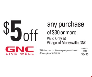 $5 off any purchase of $30 or more. With this coupon. One coupon per customer. Offer expires 10-28-16.