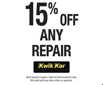 15% Off Any Repair. Must present coupon. Valid at listed locations only. Not valid with any other offers or specials.