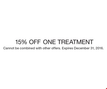 15% OFF ONE TREATMENT. Cannot be combined with other offers. Expires December 31, 2016.