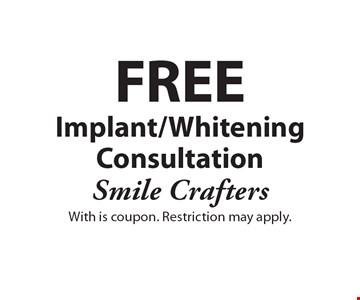 FREE Implant/WhiteningConsultation.