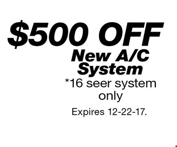 $500 off New A/C System. Expires 12-22-17.