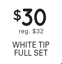 $30 white tip full set reg. $32.