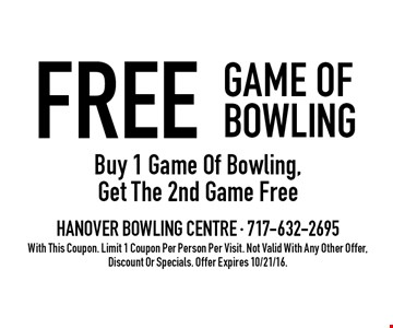 FREE GAME OF BOWLING. Buy 1 Game Of Bowling, Get The 2nd Game Free. With This Coupon. Limit 1 Coupon Per Person Per Visit. Not Valid With Any Other Offer, Discount Or Specials. Offer Expires 10/21/16.