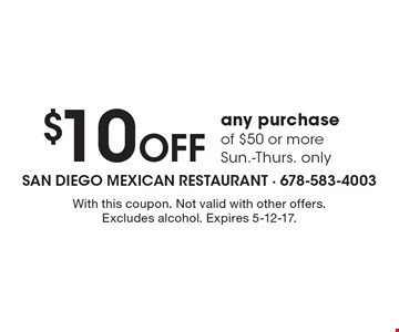 $5 Off any purchase of $25 or more. With this coupon. Not valid with other offers. Excludes alcohol. Expires 2-3-17.