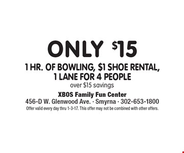 Only $15 1 hr. of bowling, $1 shoe rental, 1 lane for 4 people over $15 savings. Offer valid every day thru 1-3-17. This offer may not be combined with other offers.