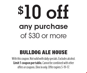 $10 Off Any Purchase Of $30 Or More. With this coupon. Not valid with daily specials. Excludes alcohol. Limit 1 coupon per table. Cannot be combined with other offers or coupons. Dine in only. Offer expires 5-19-17.