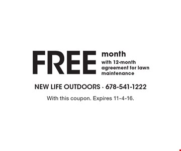 Free month with 12-month agreement for lawn maintenance. With this coupon. Expires 11-4-16.