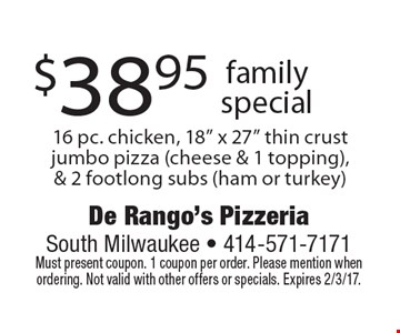$38.95 familyspecial 16 pc. chicken, 18