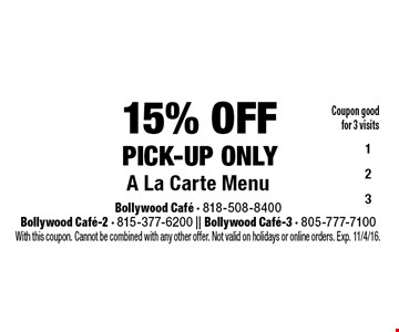 15% off pick-up only. A la carte menu. Coupon good for 3 visits. With this coupon. Cannot be combined with any other offer. Not valid on holidays or online orders. Exp. 11/4/16.