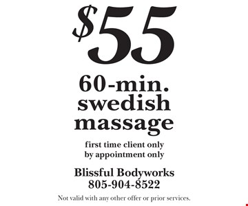 $55 60-min. swedish massage first time client only by appointment only. Not valid with any other offer or prior services.