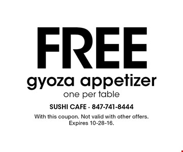 Free gyoza appetizer, one per table. With this coupon. Not valid with other offers. Expires 10-28-16.