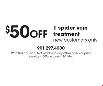$50 off 1 spider vein treatment. New customers only. With this coupon. Not valid with any other offers or prior services. Offer expires 11-11-16.