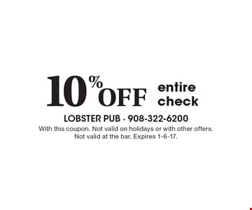 10% Off entire check. With this coupon. Not valid on holidays or with other offers. Not valid at the bar. Expires 1-6-17.