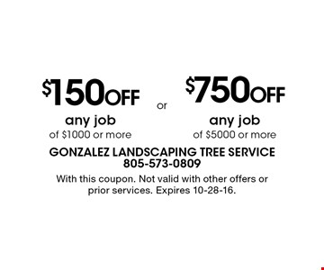 $150 off any job of $1000 or more. $750 off any job of $5000 or more. With this coupon. Not valid with other offers or prior services. Expires 10-28-16.