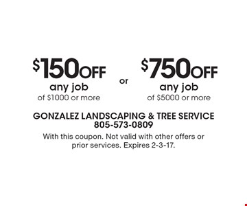 $150 Off any job of $1000 or more OR $750 Off any job of $5000 or more. With this coupon. Not valid with other offers or prior services. Expires 2-3-17.