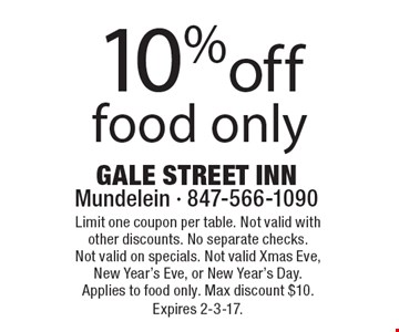 10% off food only. Limit one coupon per table. Not valid with other discounts. No separate checks. Not valid on specials. Not valid Xmas Eve, New Year's Eve, or New Year's Day. Applies to food only. Max discount $10. Expires 2-3-17.