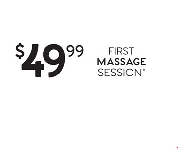 $49.99 first massage session*. *Offer good for first-time guests only. One-hour session consists of 50-minute massage and time for consultation and dressing. Prices subject to change. Rates and services may vary by location and session. Additional local taxes and fees may apply. Each location is independently owned and operated. 2015 Massage Envy Franchising, LLC. Expires 11-4-16.