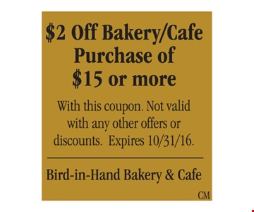 $2 Off Bakery/Cafe purchase of $15 or more