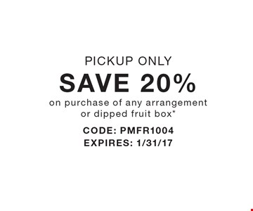 SAVE 20% on purchase of any arrangement or dipped fruit box* PICKUP ONLY. *Valid at participating locations shown. Restrictions may apply. See store for details. Edible Arrangements, the Fruit Basket Logo, and other marks mentioned herein are registered trademarks of Edible Arrangements, LLC.  2016 Edible Arrangements, LLC. All rights reserved.