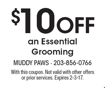 $10off an essential grooming. With this coupon. Not valid with other offers or prior services. Expires 2-3-17.