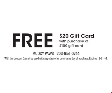 FREE $20 Gift Card with purchase of $100 gift card. With this coupon. Cannot be used with any other offer or on same day of purchase. Expires 12-31-16.
