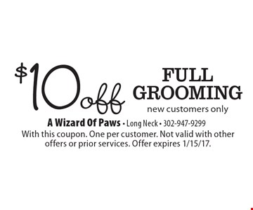 $1 0off Full Grooming, new customers only. With this coupon. One per customer. Not valid with other offers or prior services. Offer expires 1/15/17.