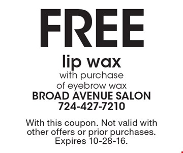 Free lip wax with purchase of eyebrow wax. With this coupon. Not valid with other offers or prior purchases. Expires 10-28-16.
