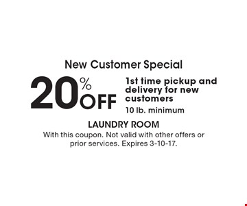 New Customer Special 20% Off 1st time pickup and delivery for new customers.10 lb. minimum. With this coupon. Not valid with other offers or prior services. Expires 11-25-16.