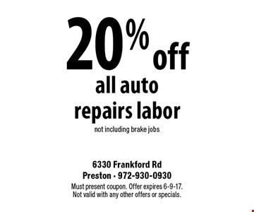 20% off all auto repairs labor. Not including brake jobs. Must present coupon. Offer expires 6-9-17. Not valid with any other offers or specials.
