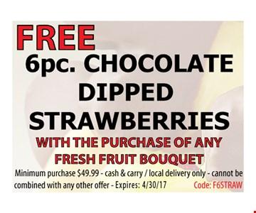 Free 6 pc. Chocolate Dipped Strawberries
