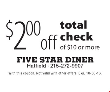 $2 off total check of $10 or more. With this coupon. Not valid with other offers. Exp. 10-30-16.