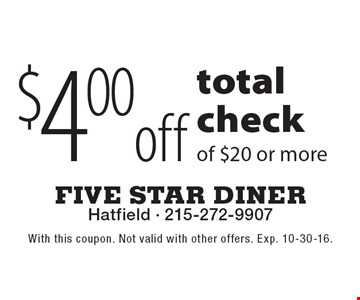 $4 off total check of $20 or more. With this coupon. Not valid with other offers. Exp. 10-30-16.