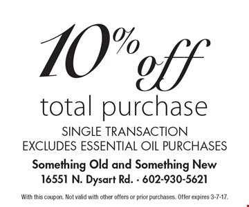 10% off total purchase single transaction. Excludes essential oil purchases. With this coupon. Not valid with other offers or prior purchases. Offer expires 3-7-17.