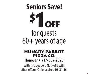 Seniors Save! $1off for guests 60+ years of age. With this coupon. Not valid with other offers. Offer expires 10-31-16.