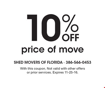 10% off price of move. With this coupon. Not valid with other offers or prior services. Expires 11-25-16.