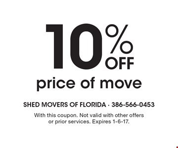 10% Off price of move. With this coupon. Not valid with other offers or prior services. Expires 1-6-17.