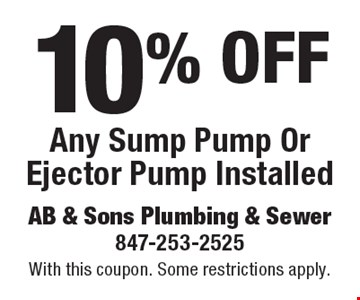 10% off Any Sump Pump Or Ejector Pump Installed. With this coupon. Some restrictions apply.