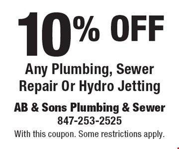 10% off Any Plumbing, Sewer Repair Or Hydro Jetting. With this coupon. Some restrictions apply.