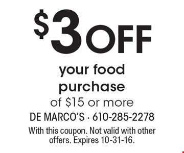 $3 OFF your food purchase of $15 or more. With this coupon. Not valid with other offers. Expires 10-31-16.
