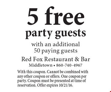 5 free party guests with an additional 50 paying guests. With this coupon. Cannot be combined with any other coupon or offers. One coupon per party. Coupon must be presented at time of reservation. Offer expires 10/21/16.