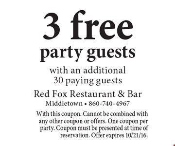 3 free party guests with an additional 30 paying guests. With this coupon. Cannot be combined with any other coupon or offers. One coupon per party. Coupon must be presented at time of reservation. Offer expires 10/21/16.