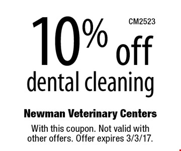 10% off dental cleaning. With this coupon. Not valid with other offers. Offer expires 3/3/17.