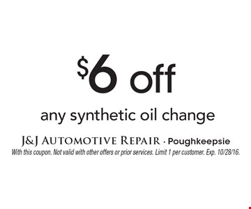 $6 off any synthetic oil change. With this coupon. Not valid with other offers or prior services. Limit 1 per customer. Exp. 10/28/16.