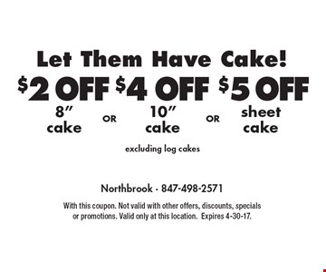 Let Them Have Cake! $5 OFF sheetcake. $4 OFF 10