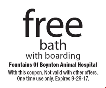 Free bath with boarding. With this coupon. Not valid with other offers. One time use only. Expires 9-29-17.