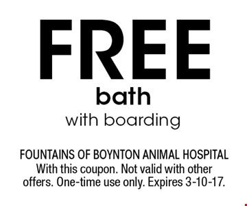 Free bath with boarding. With this coupon. Not valid with other offers. One-time use only. Expires 3-10-17.