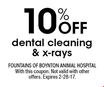 10% Off dental cleaning & x-rays. With this coupon. Not valid with other offers. Expires 2-28-17.