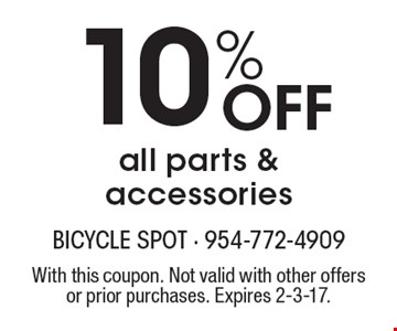 10% Off all parts & accessories. With this coupon. Not valid with other offers or prior purchases. Expires 2-3-17.